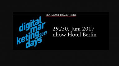 Die HORIZONT Digital Marketing Days finden am 29. und 30. Juni in Berlin statt