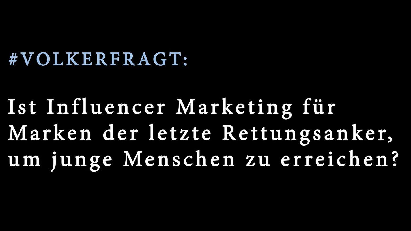 #VolkerFragt: Warum Influencer Marketing so wichtig ist