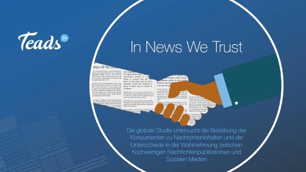 Teads Studie zu Fake-News und Qualitätsmedien