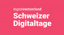 Digital Switzerland - Schweizer Digitaltage