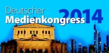 Deutscher Medienkongress 2014