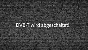 Kampagne: DVB-T wird abgeschaltet