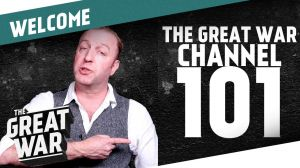 Kampagne: Welcome! - The Great War Channel 101