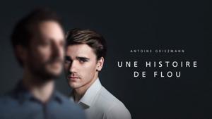 "Kampagne: Huawei - Antoine Griezmann in "" Une histoire de flou"""
