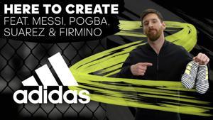 Kampagne: Adidas Football - Here To Create feat. Leo Messi, Paul Pogba, Luis Suárez, Roberto Firmino
