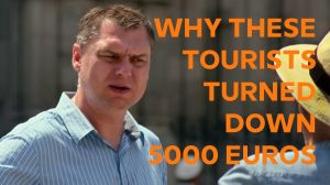 Kampagne: Why Did These Tourists Turn Down $5,000?