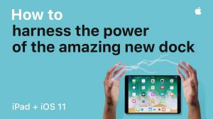 Kampagne: iPad — How to harness the power of the new Dock with iOS 11