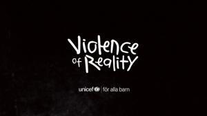 Kampagne: Unicef - Violence of Reality